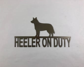 Heeler On Duty Metal Sign - Beware of Dog - Guard Dog Wall Fence Sign - 14ga Steel, Blue Heeler - Weatherproof