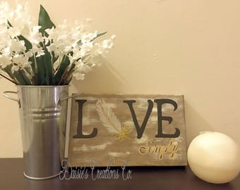 Live Simply // With Feather // Wood Sign