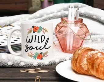 Hippie Mug - Gypsy Mug - Wild Soul Coffee Mug - Boho Chic Gift - Shabby Chic Mug - Preppy Gifts - Adventure Mug - Adventurous Gifts