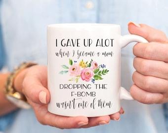 Funny Mom Mug, Mom Mug, Funny Gift for Mom, Gift for Mom, Mothers Day Gift, Mothers Day Mug, Funny Coffee Mug, Mom Birthday, Mom Christmas