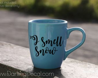 I Smell Snow Adhesive Decal DIY Coffee Mug Cup Tumbler Glass Wine Loralie Rory Gilmore Girls Drinkware Ceramic Quote Espresso Latte Teacup