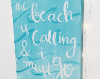 The beach is calling and I must go beach decor canvas/sign, hand lettered, calligraphy sign, quote sign,canvas quotes, canvas signs,wall art