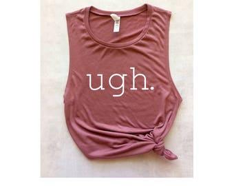 ugh pink muscle workout tank, women's tank, yoga tank, muscle tee, barre tank, gym tank, graphic tee, funny workout tank, mom shirt