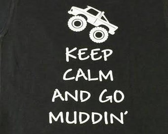 "Kids ""keep calm and go muddin"" shirt"
