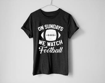 On Sunday We Watch Football Shirt - Football Shirt - American Football Shirt - NFL Shirt - Football Tee - Beer - Game Day Shirt - Game On