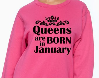 Queens Are Born in January Sweatshirt - January Birthday Sweatshirt -  Birthday Gift for Mom - Birthday Gift for Wife -