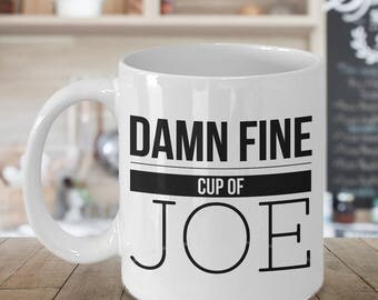 A Damn Fine Cup of Joe Mug - Damn Fine Coffee Cup - Funny Coffee Mugs - Gifts for Dad - Dad Mug