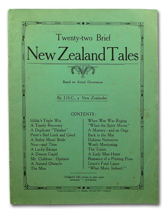 Twenty-two Brief New Zealand Tales (Based on Actual Occurrences) 1926 by J.H. Claridge - Henderson NZ