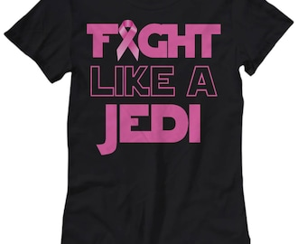 Fight Like A Jedi Women's Tee - Breast Cancer Awareness T-Shirt - Cancer Survivor Tshirt - Fight Cancer T-Shirt, Gift for Cancer Patient