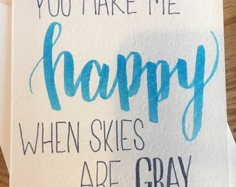Greeting Card: 'You Make Me Happy When Skies Are Gray'