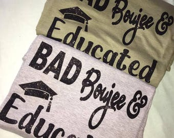 BAD Bougie & Educated Tee