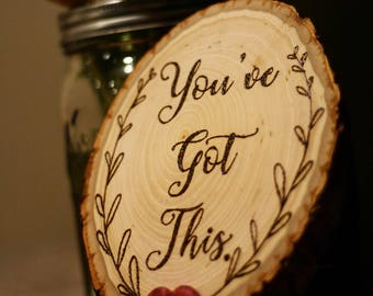 You've Got This inspirational wood burned wall art