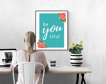 Be You Tiful, Motivational Print, Inspirational Print, Printable Quote, Home Decor, Office Decor