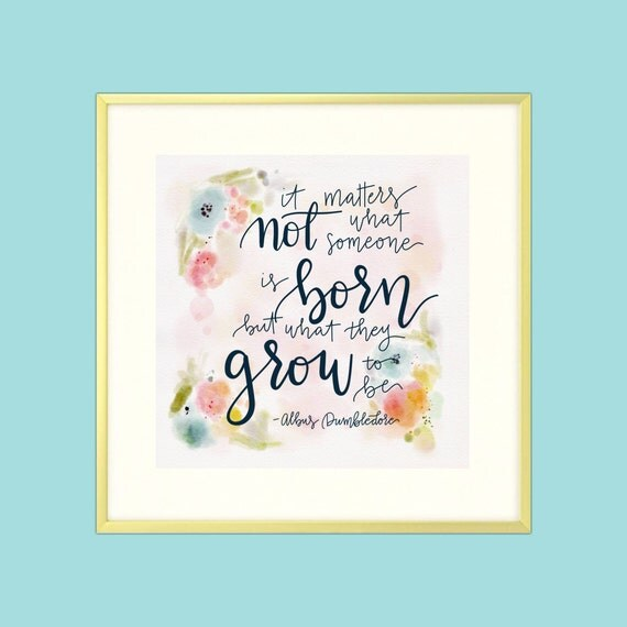 "Harry Potter Dumbledore Quote Print ""It Matters Not What Someone Is Born"" - Digital Print"