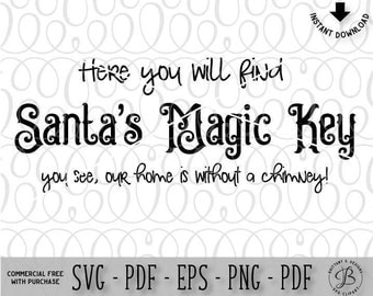 Santa's Magic Key SVG, Santa SVG, Santa sign svg, christmas svg, holidays svg, christmas cut files, chimney svg, svg files for cricut, svg