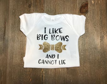 """Baby Girl Outfit // """"I like big bows and I cannot lie"""" onesie® //  glitter //  Baby Girl // Vinyl"""