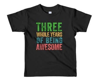 Three Whole Years of Being Awesome Third Birthday Party 3 Three Year Old Short Sleeve Kids Boys Girls T Shirt