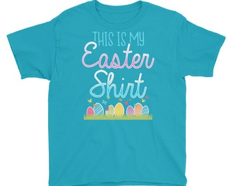 This is My Easter Shirt Cute Easter Eggs Bunny Kids Boys Girls Children Youth Preschool School Party Christian Candy Shirt