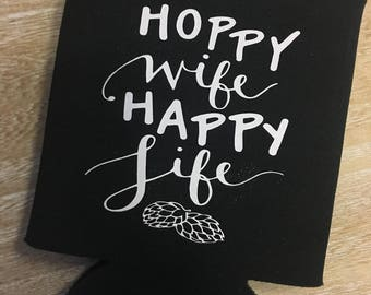 Hoppy Wife Happy Life Beverage Cooler, Inspirational Beer Gifts, Gifts for her, Clever Beverage Holder