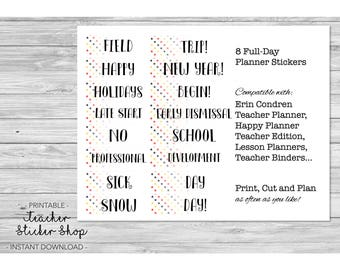 Teacher Planner Full-Day Label Stickers - PRINTABLE with Cut File - No School, Snow Day, Holidays, Prof Dev, Sick Day, etc.