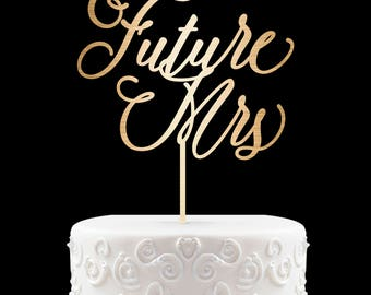 Future Mrs Cake Topper Bridal Shower Cake Topper for Wedding Custom Personalized Engagement Cake Topper Bride to Be Cake Topper 34