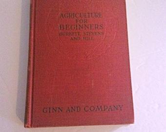 Agriculture For Beginners by Burkett, Stevens and Hill, 2nd edition 1904