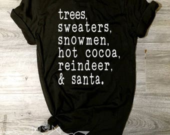 Christmas Shirt, Trees Sweaters Snowmen Hot Cocoa Reindeer & Santa Shirt, Christmas List Tee, Christmas Shirt Women, Women's Christmas Shirt
