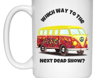 VW Deadhead Bus - Which Way To The Next Dead Show?  Hippie Gift Coffee Mug