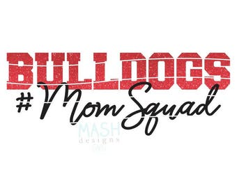 Bulldogs Mom Squad svg, football mom svg, #momsquad svg, mascot svg, bulldogs svg, football svg, cutting file, sports svg, cut file