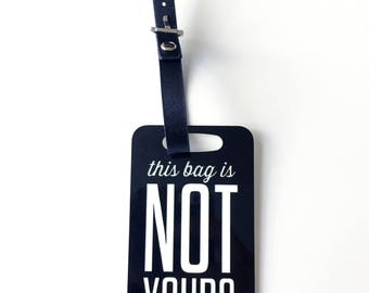 NOT YOURS - Metal Luggage Tag