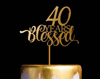 40th Cake Topper, 40th Birthday Cake Topper, 40th Anniversary Cake Topper, Custom Years