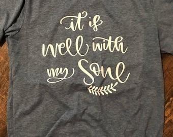 It is well with my soul, custom shirt, faith shirt