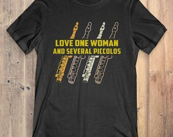 Piccolo Instrument T-Shirt Gift: Love One Woman And Several Piccolos