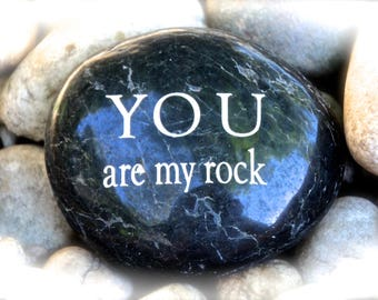 You Are My Rock ~ Engraved Rock