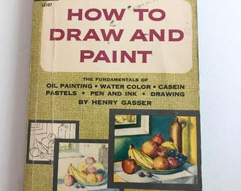 How to Draw and Paint, by Henri Gasser