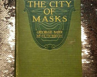 The City Of Masks by George Barr McCutcheon Original 1918 Print
