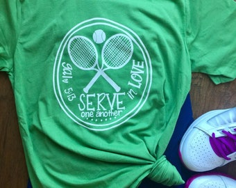 Christian T Shirts|Serve One Another in Love|T Shirts with Verses|Women's T Shirt|Tennis Gifts for Women|Tennis T Shirt for Ladies