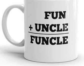 Fun + Uncle = Funcle Mug - Gifts for Uncles - Uncle to Be Gift 11oz / 15oz
