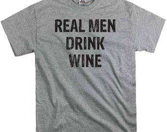Real men drink wine t shirt tee shirt gift dad fathers party time hipster funny nerd tend birthday present vino college humor beer