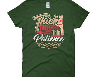Thick Thighs Thin Patience - Plus Size Curvy Girl Thick BBW Lover Women's short sleeve t-shirt
