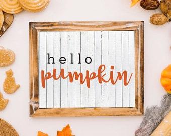Hello Pumpkin Sign, Hello Pumpkin, Hello Sign, Cuttable, Cut File, Printable, Bakery Printable, Vector, SVG, Print, Vinyl, Sticker