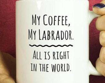 Labrador Gift Coffee Mug /Labrador Mom Dad/Christmas Birthday Labrador Coffee Mug/I Love Labradors Mug/Labrador Dog Owner Funny Mug