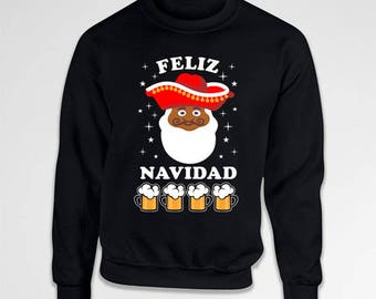 Funny Christmas Sweater Mexican Gifts For Holidays Jumper Beer Lover Xmas Pullover X-Mas Feliz Navidad Crewneck Sweatshirt Hoodie TEP-411