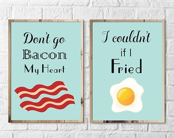 Don't go bacon My Heart- I couldn't if I Fried - Kitchen Wall Art Print Set of 2 INSTANT DOWNLOAD printable art 8x10 inches High Quality