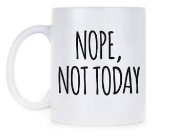 Sassy Statement Mug Nope Today Meme Mug Nope Today Meme Gift Nope Today Meme Swell Mug Cup Gift Swell Coffee Mug Nope Not Today
