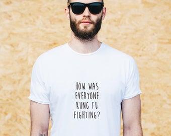 kung fu tshirt, kung fu gifts, kungfu shirt, how was everyone, kung fu fighting, sarcastic sayings