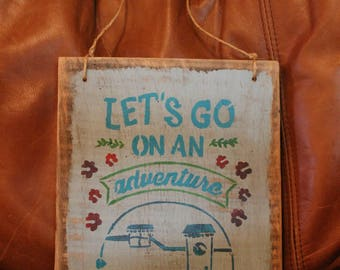 Let's Go On An Adventure Wood Sign