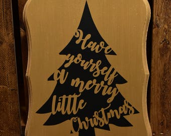 Have Yourself a Merry Little Christmas Wooden Sign