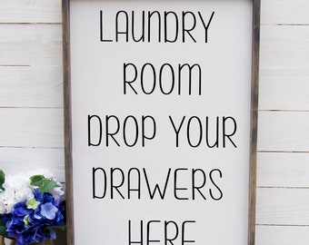 Laundry Room Decor, Laundry Room Sign, Laundry Room Drop Your Drawers Here Sign, Farmhouse Decor Rustic Country, French Country Decor, Sign