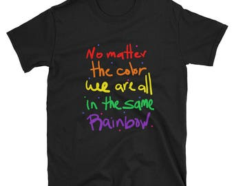 No Matter the Color We are All in the same Rainbow Short-Sleeve Unisex T-Shirt
